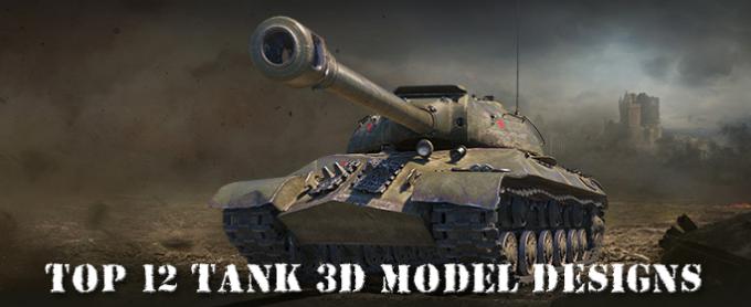 Top 12 Tank 3D Model Designs