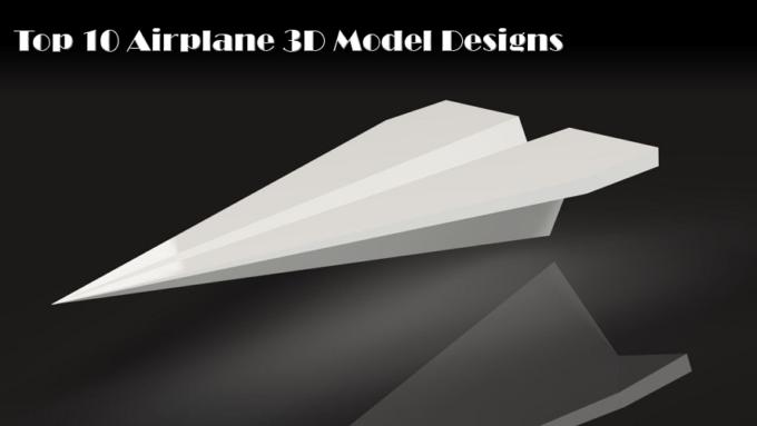 Top 10 Airplane 3D Model Designs