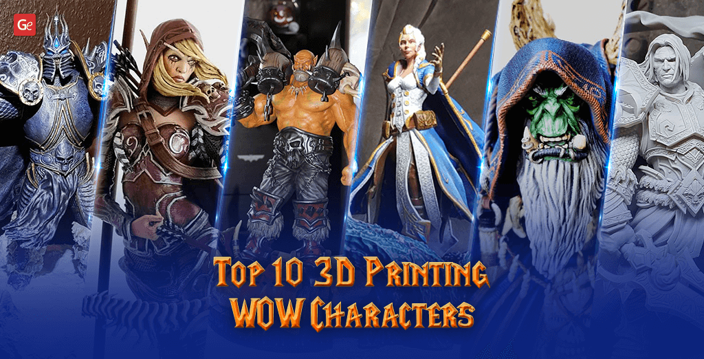 3D printing WOW characters World of Warcraft figurines