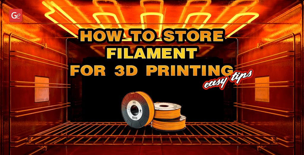 Best Tips on How to Store 3D Printer Filament