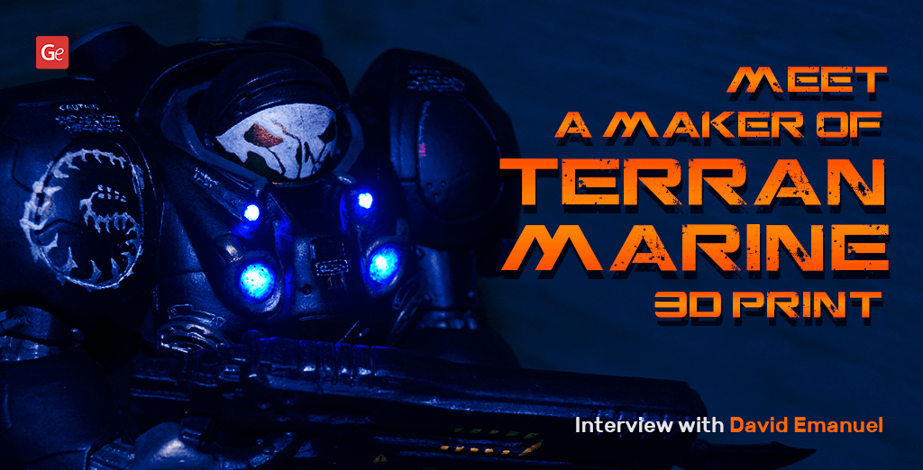 Show and Tell: StarCraft 2 Terran Marine Figure 3D Printing Guide by David Emanuel