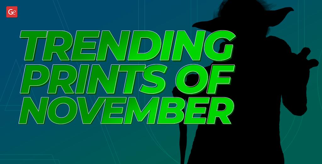 Trending and popular 3D prints of November