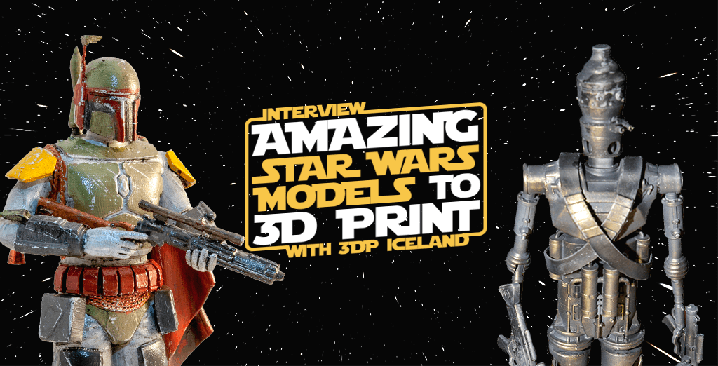 Amazing Star Wars Models to 3D Print: Interview with Gambody Enthusiast 3DPIceland