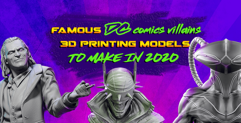 DC Comics villains 3D printing models 2020
