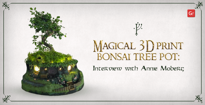Magical 3D Printed Bonsai Tree Pot with Lights Resembling Hobbit House from LOTR: Interview with Annie Moberg