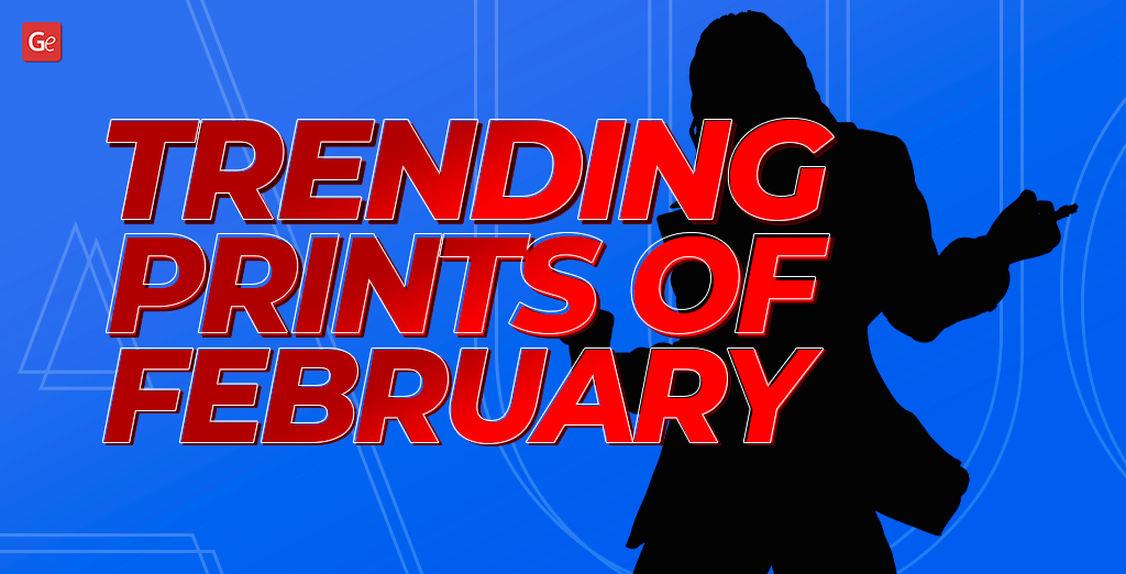 February trends to 3D print in 2020