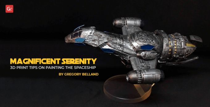 Magnificent Firefly Serenity Ship Model: Painting 3D Prints by Gregory Belland