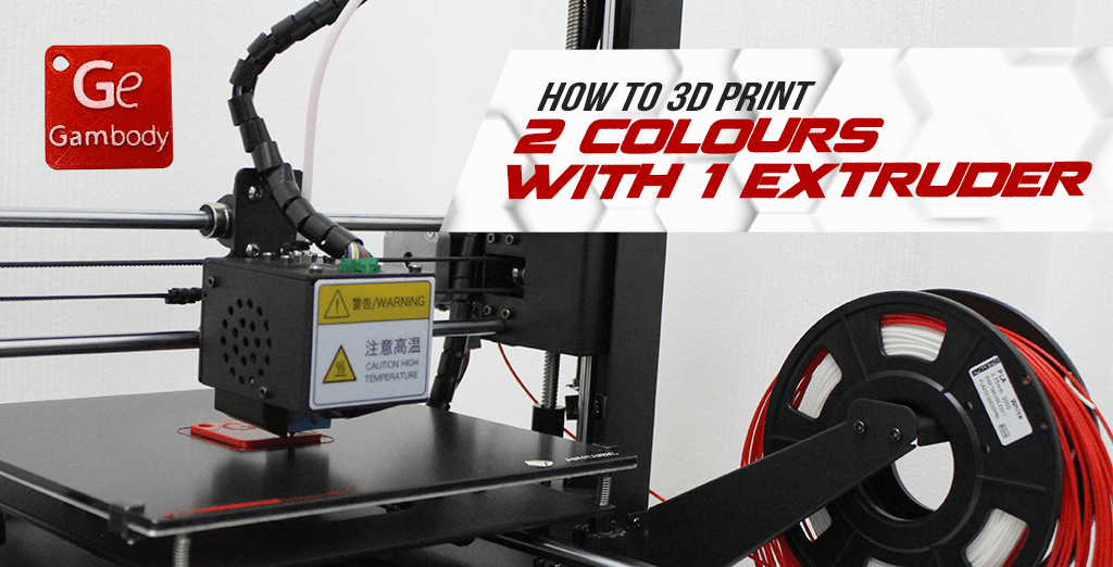 How to 3D print 2 colours with 1 extruder