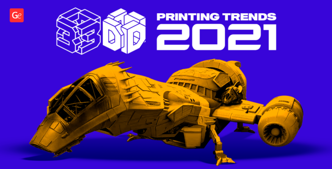 Top 5 3D Printing Trends 2021
