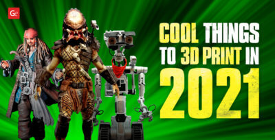 50 Cool Things to 3D Print in 2021