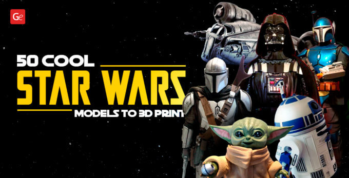 50+ Cool Star Wars 3D Models with STL Files to 3D Print
