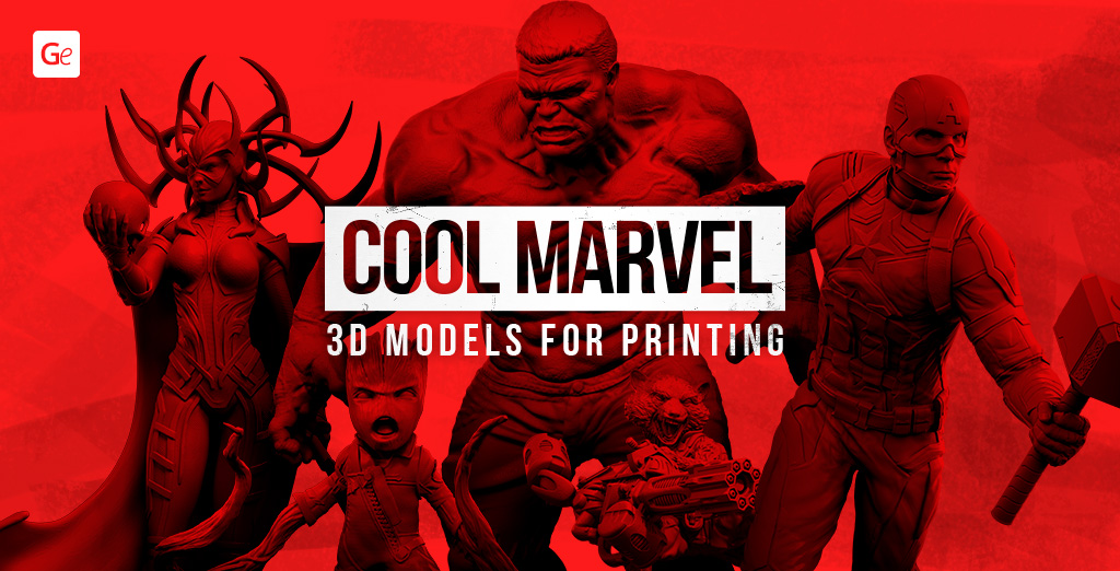 Marvel New Movies and Cool 3D Models to Print